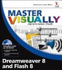 Master VISUALLY Dreamweaver 8 and Flash 8
