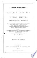List Of The Writings Of William Hazlitt And Leigh Hunt Chronologically Arranged With Notes Preceded By A Rievew Of And Extracts From Barry Cornwall S Memorials Of Charles Lamb And A Chronological List Of The Works Of Charles Lamb