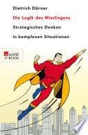 Die Logik des Misslingens  : Strategisches Denken in komplexen Situationen