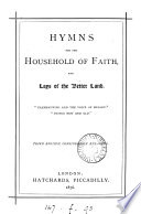 Hymns for the household of faith  and lays of the better land  compiled by J  Williamson
