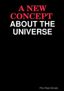 A NEW CONCEPT ABOUT THE UNIVERSE