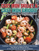 The New Cast Iron Skillet   Cast Iron Griddle Cookbook for Beginners