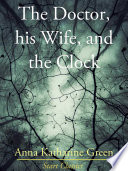 The Doctor  His Wife  and the Clock