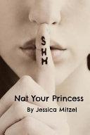 Not Your Princess