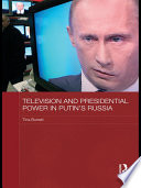 Read Online Television and Presidential Power in Putin's Russia For Free