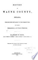 History of Wayne County  Indiana  from Its First Settlement to the Present Time
