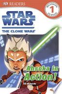 Star Wars the Clone Wars - Ahsoka in Action!
