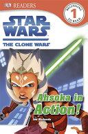 Star Wars the Clone Wars   Ahsoka in Action  Book