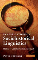 Investigations in Sociohistorical Linguistics