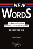 Pdf New Words. Lexique thématique du vocabulaire anglais-français contemporain Telecharger