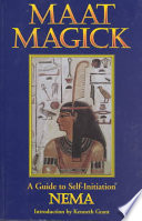 """Maat Magick: A Guide to Self-Initiation"" by Nema"