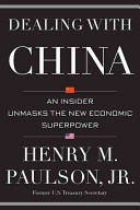Dealing With China An Insider Unmasks the New Economic Superpower.