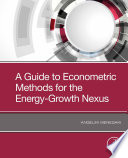 A Guide to Econometric Methods for the Energy Growth Nexus Book