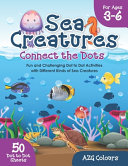 Sea Creatures Connect the Dots For Ages 3 6