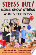 Stress Out! Mom's Show Stress Who's the Boss