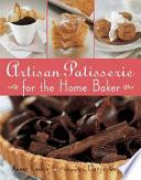 Artisan Patisserie for the Home Baker