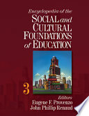 """""""Encyclopedia of the Social and Cultural Foundations of Education: A-H ; 2, I-Z ; 3, Biographies, visual history, index"""" by Eugene F. Provenzo, John P. Renaud, Asterie Baker Provenzo"""