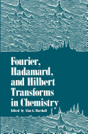 Fourier  Hadamard  and Hilbert Transforms in Chemistry