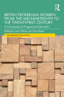 British Froebelian Women from the Mid-Nineteenth to the Twenty-First Century Pdf/ePub eBook