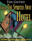 The Gifted Vol 6   The Spirited Away Hotel