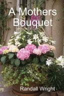 A Mothers Bouquet