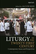 Liturgy in the Twenty-First Century