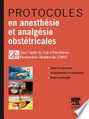 Protocoles en anesthésie en analgésie obstétricales