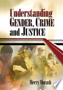 Understanding Gender Crime And Justice
