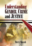 Understanding Gender, Crime, and Justice