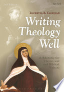 Writing Theology Well 2nd Edition  : A Rhetoric for Theological and Biblical Writers