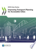 OECD Urban Studies Improving Transport Planning for Accessible Cities