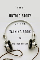 The Untold Story of the Talking Book