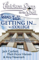 Chicken Soup for the Soul: Teens Talk Getting In... to College Pdf/ePub eBook