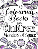 Colouring Books for Children Wonders of Space