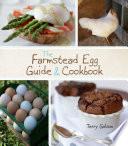 The Farmstead Egg Guide & Cookbook