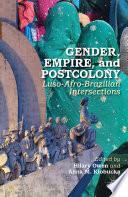 Gender  Empire  and Postcolony