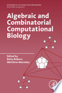 Algebraic and Combinatorial Computational Biology