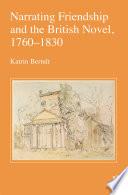 Narrating Friendship And The British Novel 1760 1830
