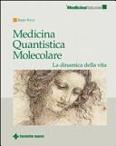 Medicina quantistica molecolare. La dinamica della vita