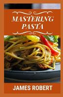Mastering Pasta Book