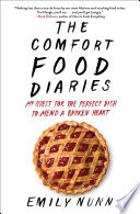 """""""The Comfort Food Diaries: My Quest for the Perfect Dish to Mend a Broken Heart"""" by Emily Nunn"""