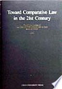 Toward Comparative Law in the 21st Century  : 日本比較法研究所50周年記念