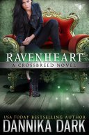 Ravenheart (Crossbreed Series: Book 2)