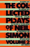 The Collected Plays Of Neil Simon Little Me The Gingerbread Lady The Prisoner Of Second Avenue The Sunshine Boys The Good Doctor God S Favorite California Suite Chapter Two Book PDF