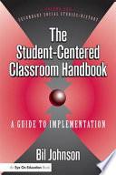 The Student-centered Classroom Handbook: Secondary social studies