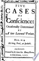 Five cases of conscience  occasionally determined by a late learned prelate  i e  Robert Sanderson
