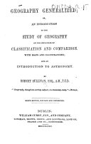 Geography generalized  or  an Introduction to the study of geography     and an introduction to astronomy     Ninth edition  revised and corrected