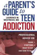 A Parent s Guide to Teen Addiction Book PDF