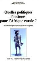 Quelles politiques foncières pour l'Afrique rurale?
