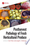 Postharvest Pathology of Fresh Horticultural Produce